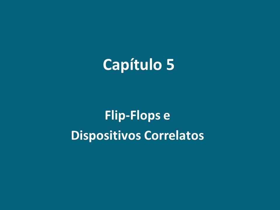 Flip-Flops e Dispositivos Correlatos