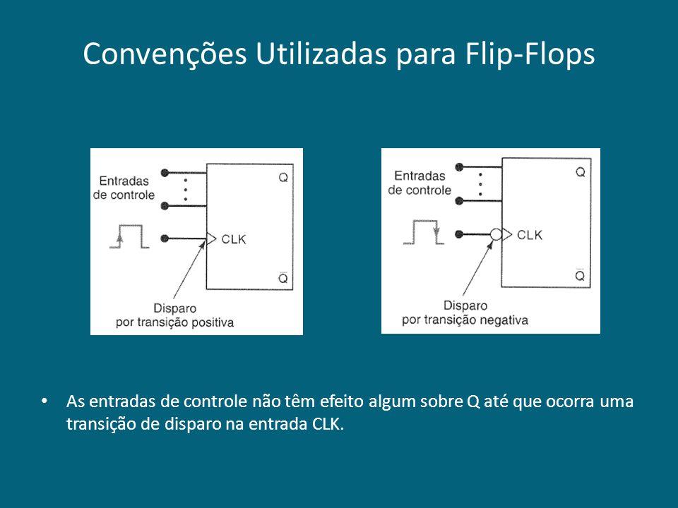 Convenções Utilizadas para Flip-Flops