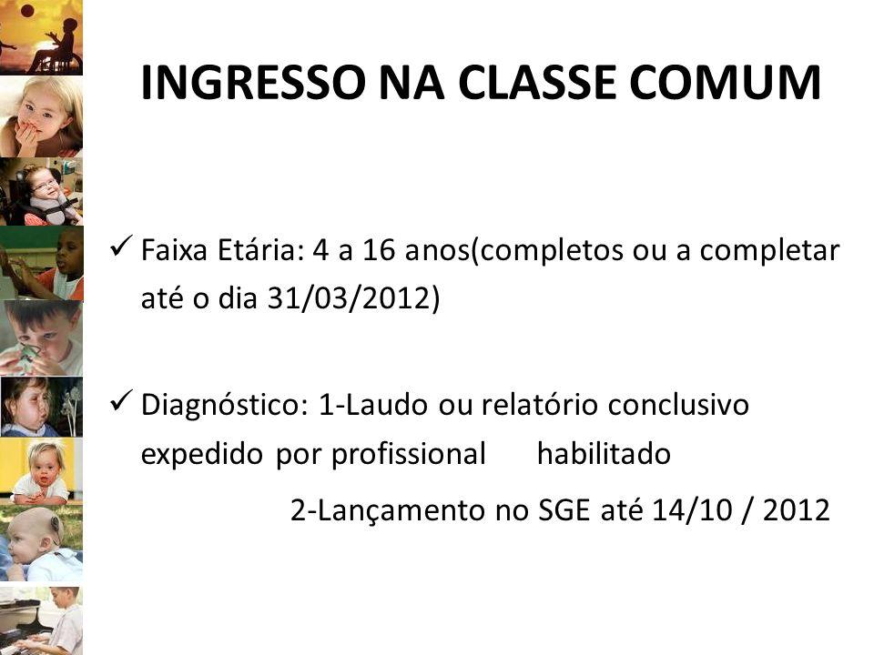 INGRESSO NA CLASSE COMUM