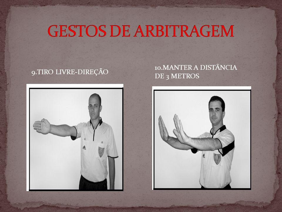 GESTOS DE ARBITRAGEM 10.MANTER A DISTÂNCIA DE 3 METROS
