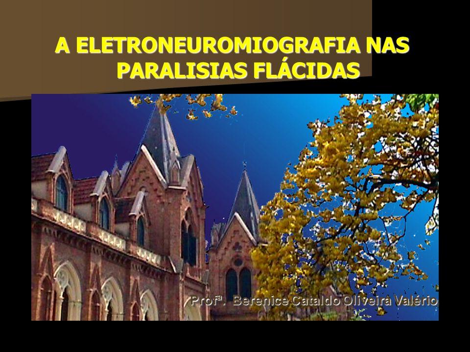 A ELETRONEUROMIOGRAFIA NAS PARALISIAS FLÁCIDAS