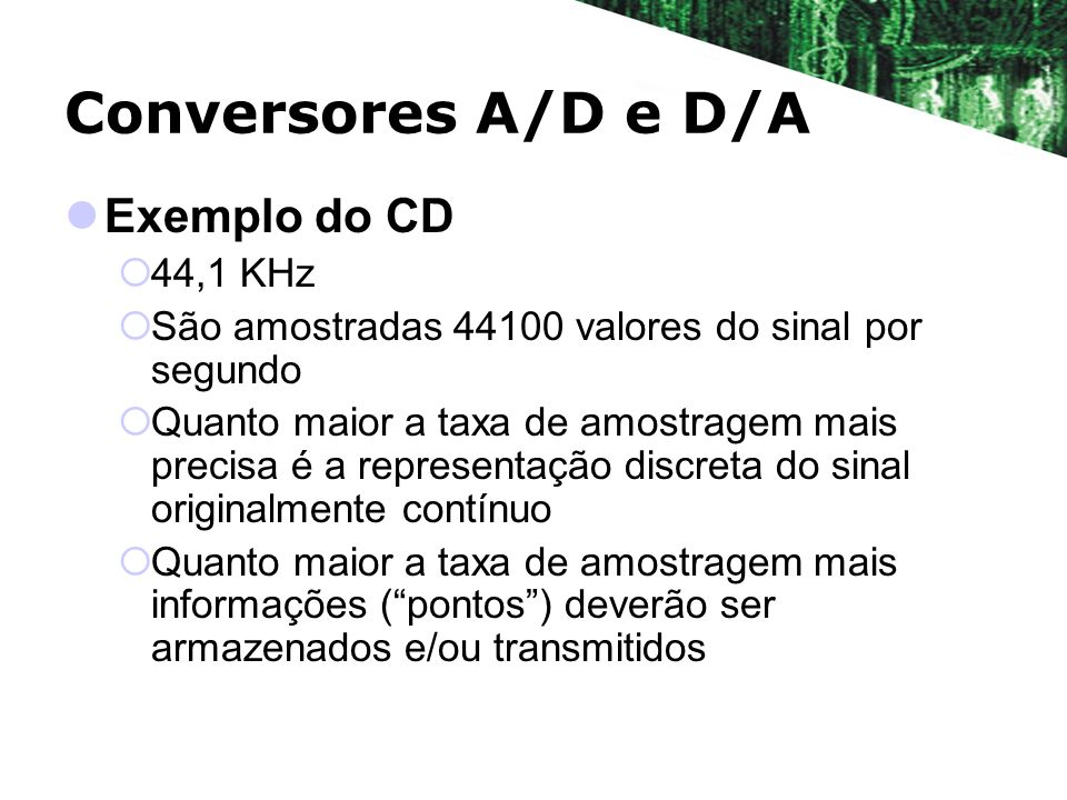 Conversores A/D e D/A Exemplo do CD 44,1 KHz