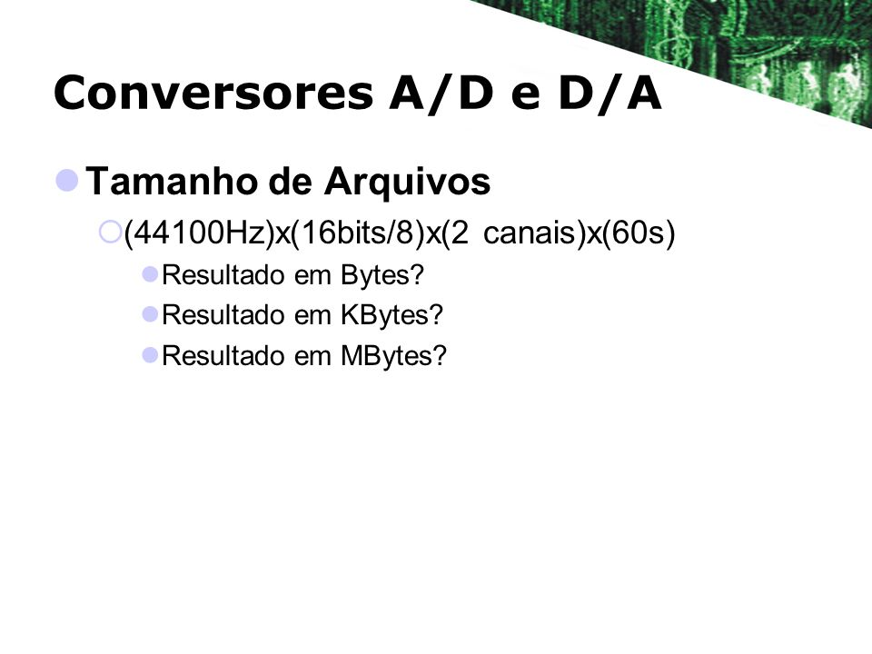Conversores A/D e D/A Tamanho de Arquivos