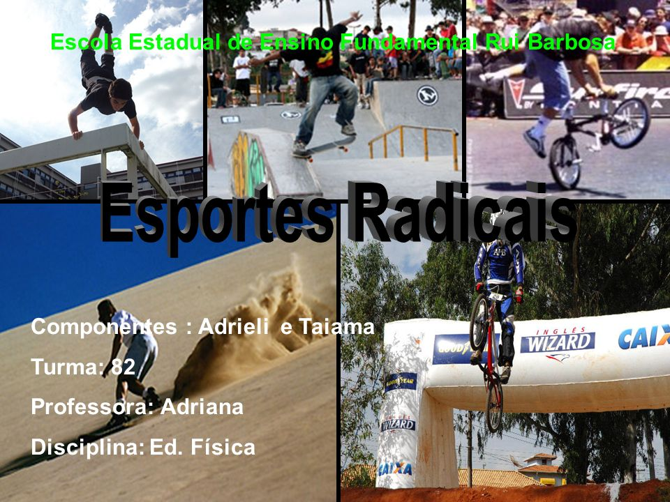 Esportes Radicais Escola Estadual de Ensino Fundamental Rui Barbosa