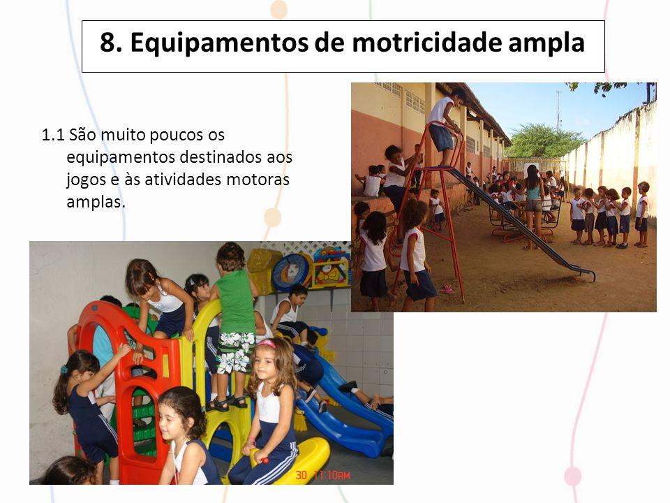 8. Equipamentos de motricidade ampla