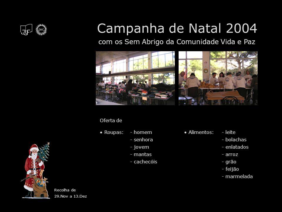 Campanha de Natal 2004 com os Sem Abrigo da Comunidade Vida e Paz