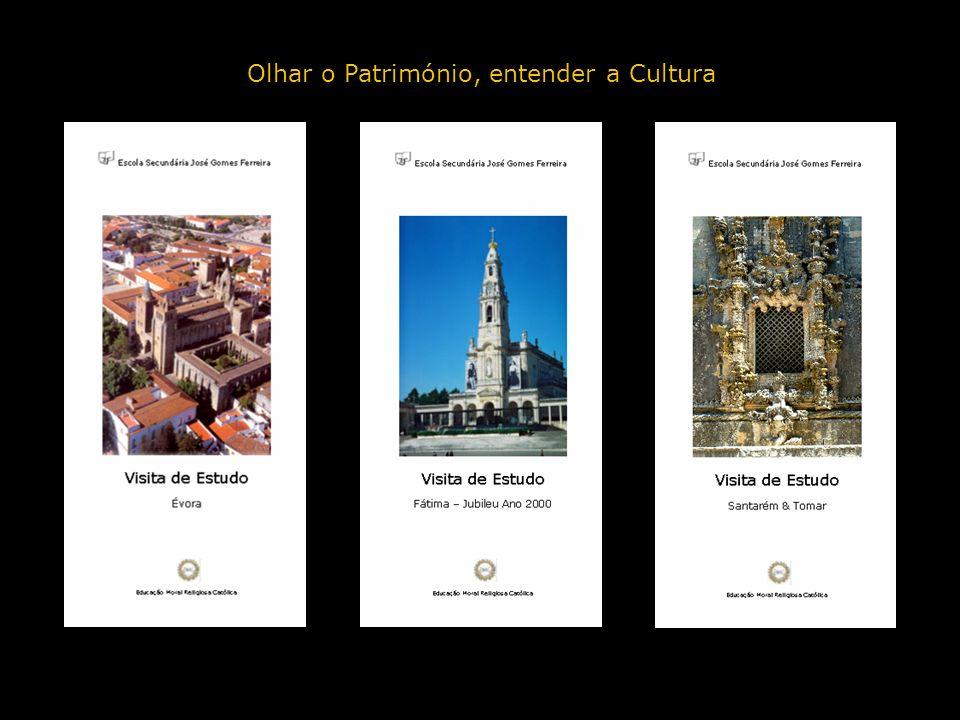 Olhar o Património, entender a Cultura