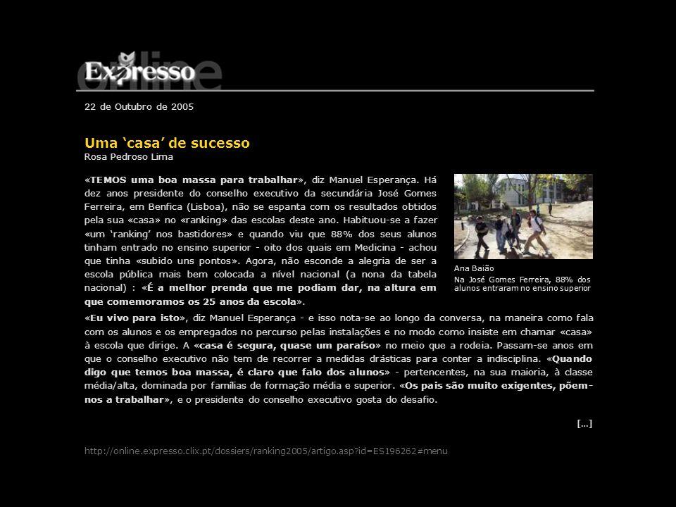 Uma 'casa' de sucesso 22 de Outubro de 2005 Rosa Pedroso Lima