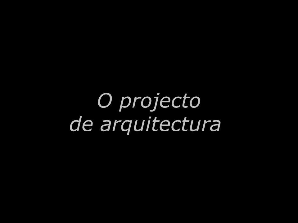 O projecto de arquitectura