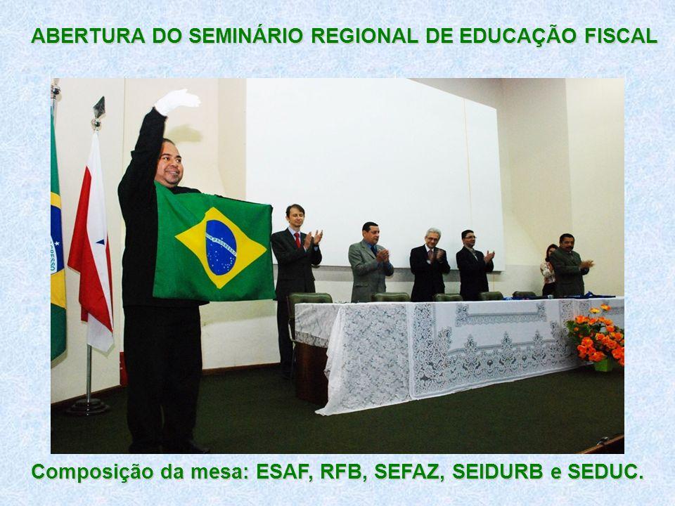 ABERTURA DO SEMINÁRIO REGIONAL DE EDUCAÇÃO FISCAL