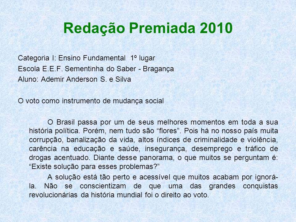Redação Premiada 2010 Categoria I: Ensino Fundamental 1º lugar