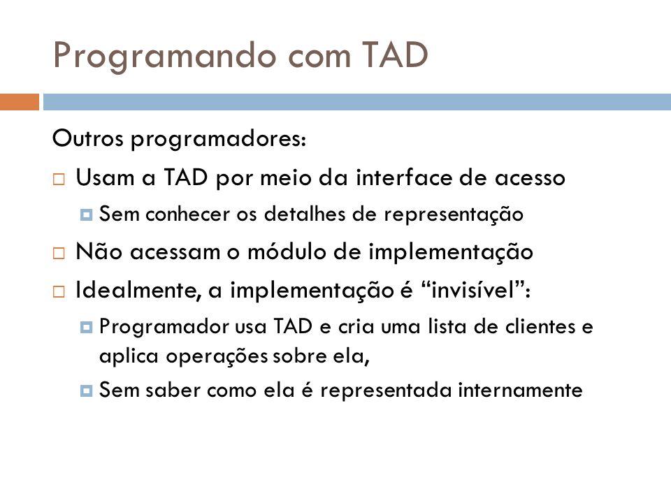 Programando com TAD Outros programadores: