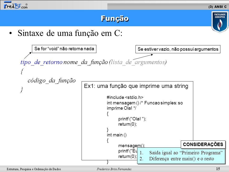 Sintaxe de uma função em C: