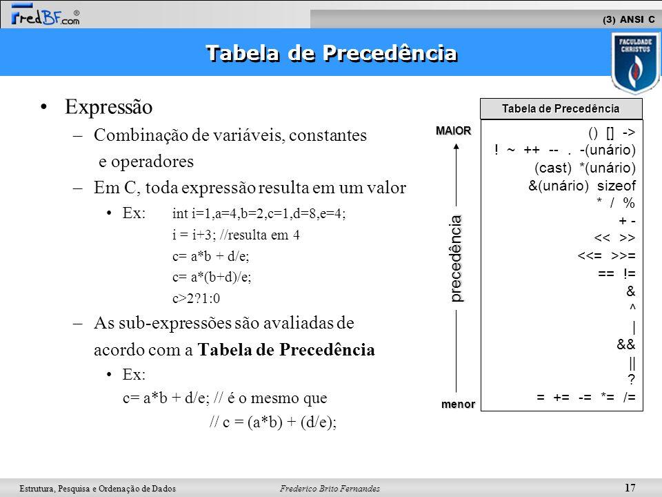 Expressão Tabela de Precedência Combinação de variáveis, constantes