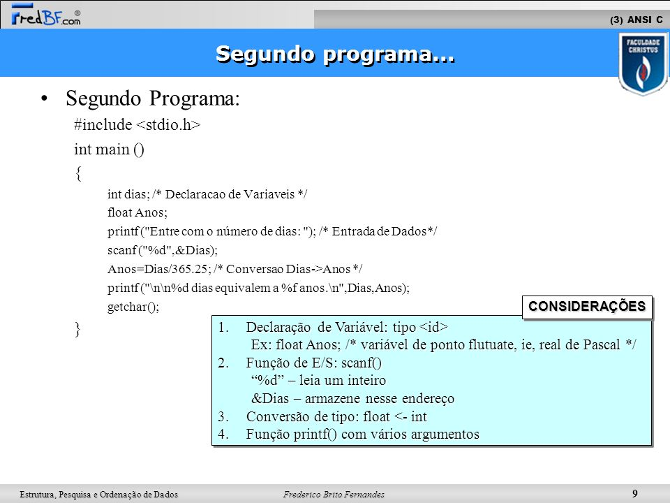 Segundo Programa: Segundo programa... #include <stdio.h>