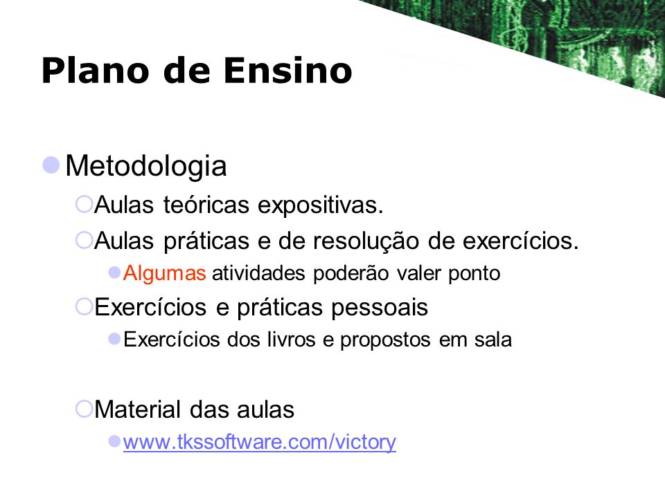 Plano de Ensino Metodologia Aulas teóricas expositivas.