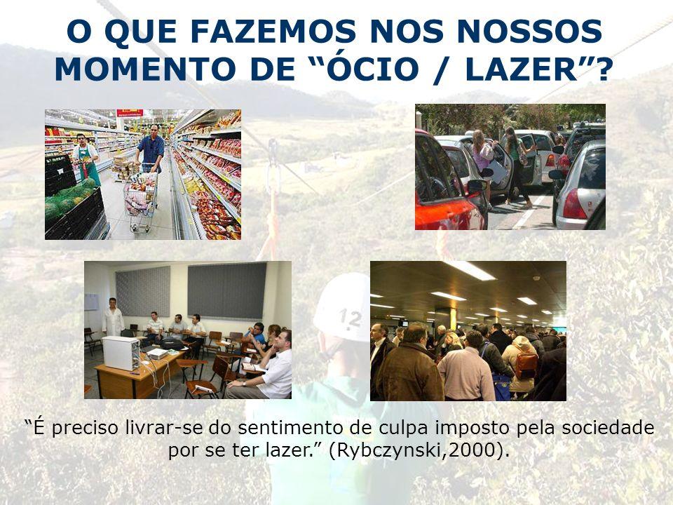 O QUE FAZEMOS NOS NOSSOS MOMENTO DE ÓCIO / LAZER