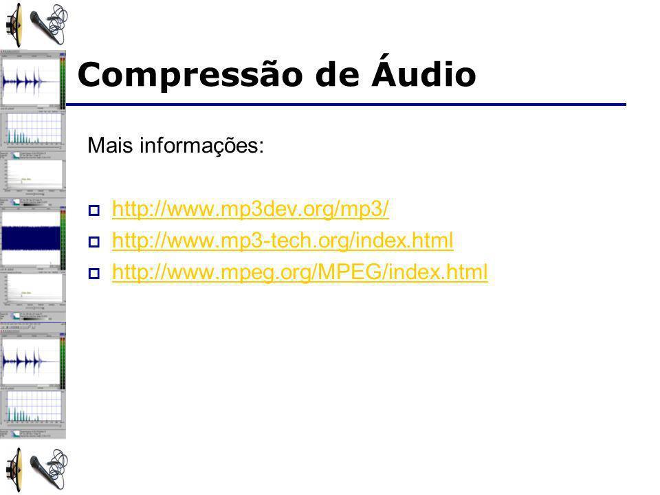 Compressão de Áudio Mais informações: http://www.mp3dev.org/mp3/