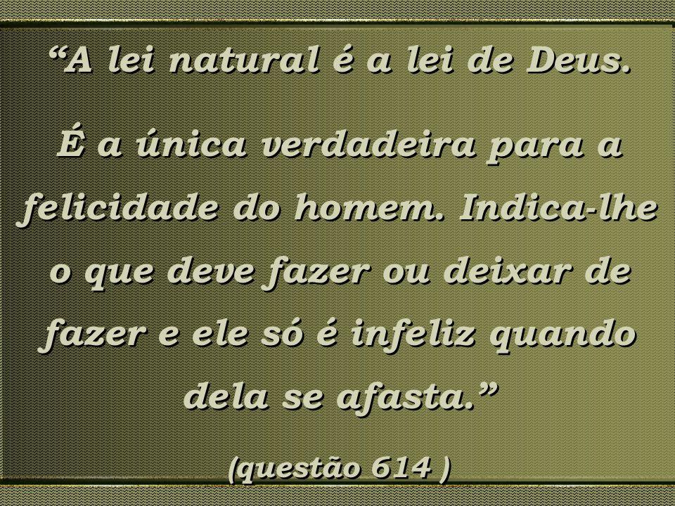 A lei natural é a lei de Deus.
