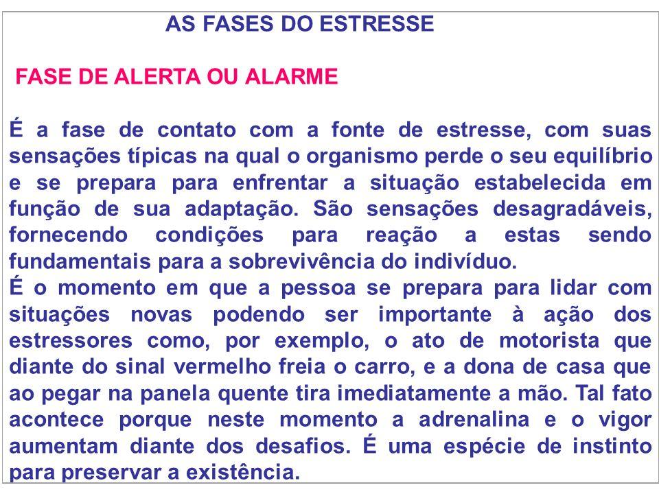 AS FASES DO ESTRESSE FASE DE ALERTA OU ALARME.