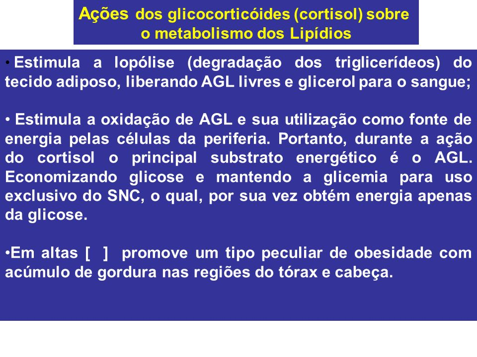 Ações dos glicocorticóides (cortisol) sobre o metabolismo dos Lipídios