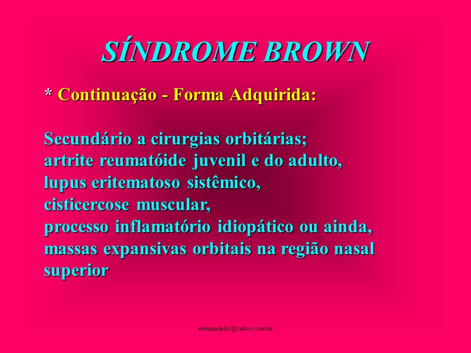 SÍNDROME BROWN * Continuação - Forma Adquirida: