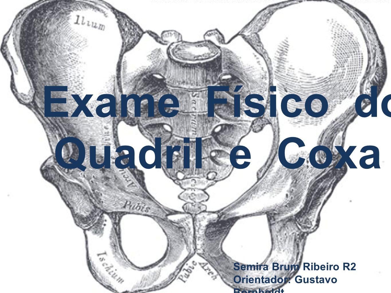Exame Físico do Quadril e Coxa Semira Brum Ribeiro R2