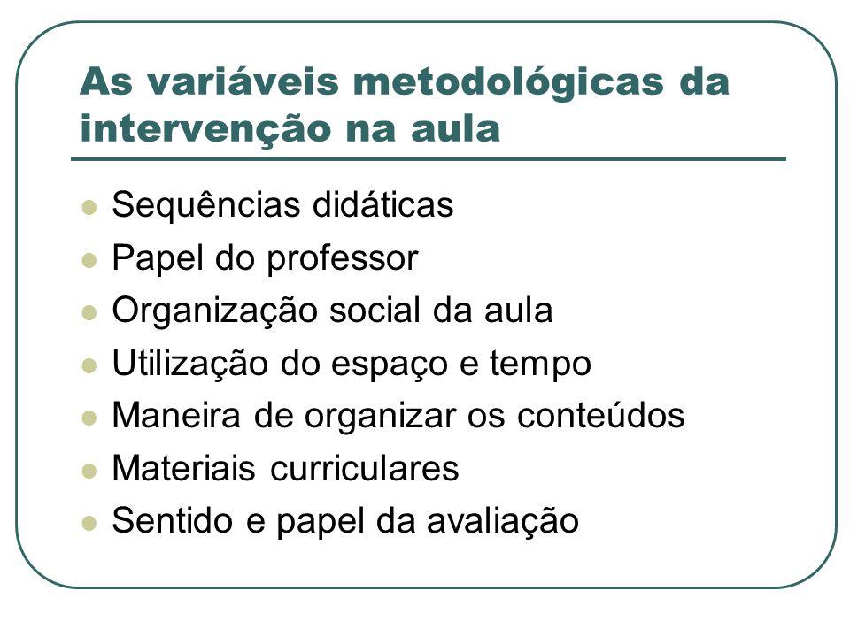 As variáveis metodológicas da intervenção na aula