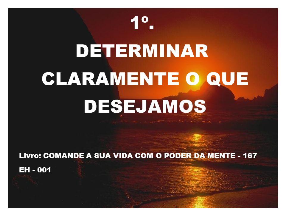 1º. DETERMINAR CLARAMENTE O QUE DESEJAMOS