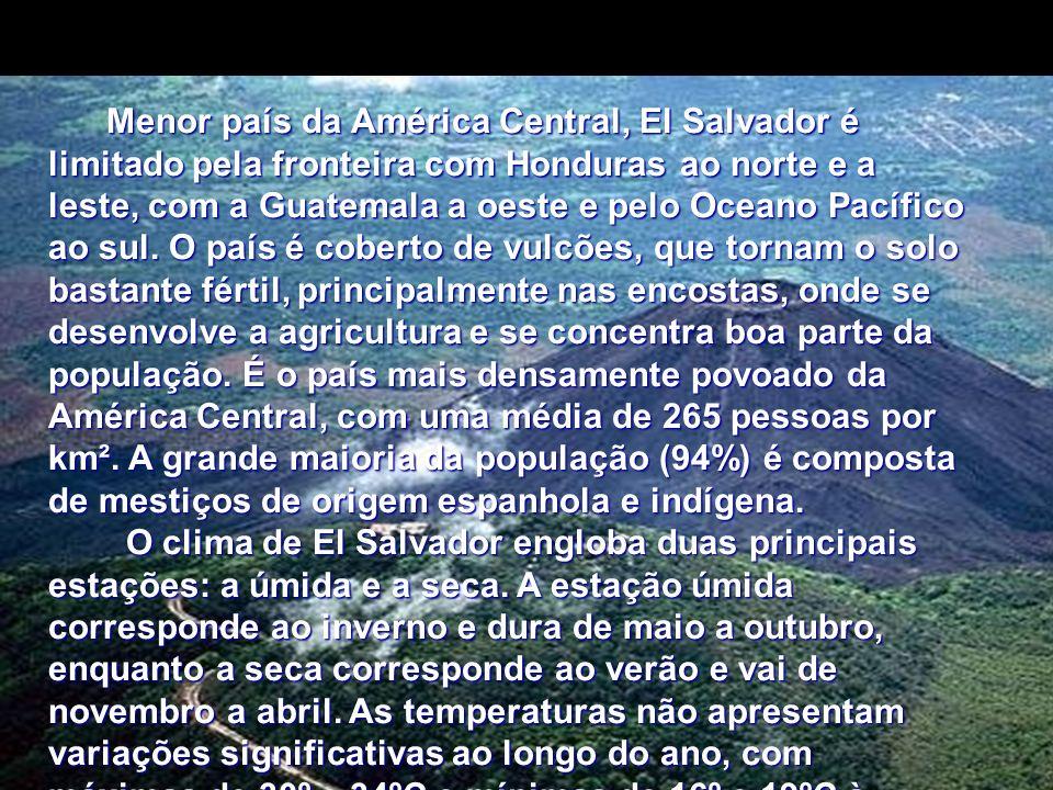 Menor país da América Central, El Salvador é limitado pela fronteira com Honduras ao norte e a leste, com a Guatemala a oeste e pelo Oceano Pacífico ao sul. O país é coberto de vulcões, que tornam o solo bastante fértil, principalmente nas encostas, onde se desenvolve a agricultura e se concentra boa parte da população. É o país mais densamente povoado da América Central, com uma média de 265 pessoas por km². A grande maioria da população (94%) é composta de mestiços de origem espanhola e indígena. O clima de El Salvador engloba duas principais estações: a úmida e a seca. A estação úmida corresponde ao inverno e dura de maio a outubro, enquanto a seca corresponde ao verão e vai de novembro a abril. As temperaturas não apresentam variações significativas ao longo do ano, com máximas de 30º e 34ºC e mínimas de 16º e 19ºC à noite.