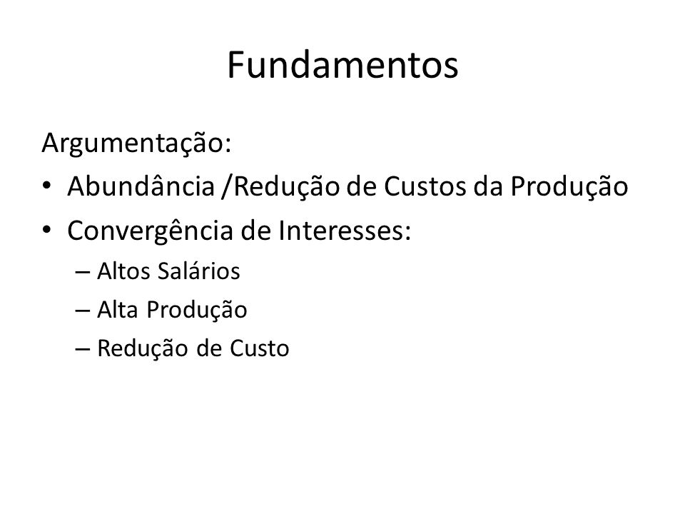 Fundamentos Argumentação: Abundância /Redução de Custos da Produção