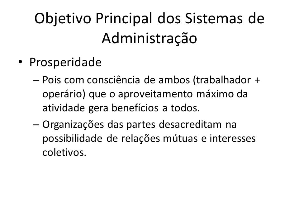 Objetivo Principal dos Sistemas de Administração