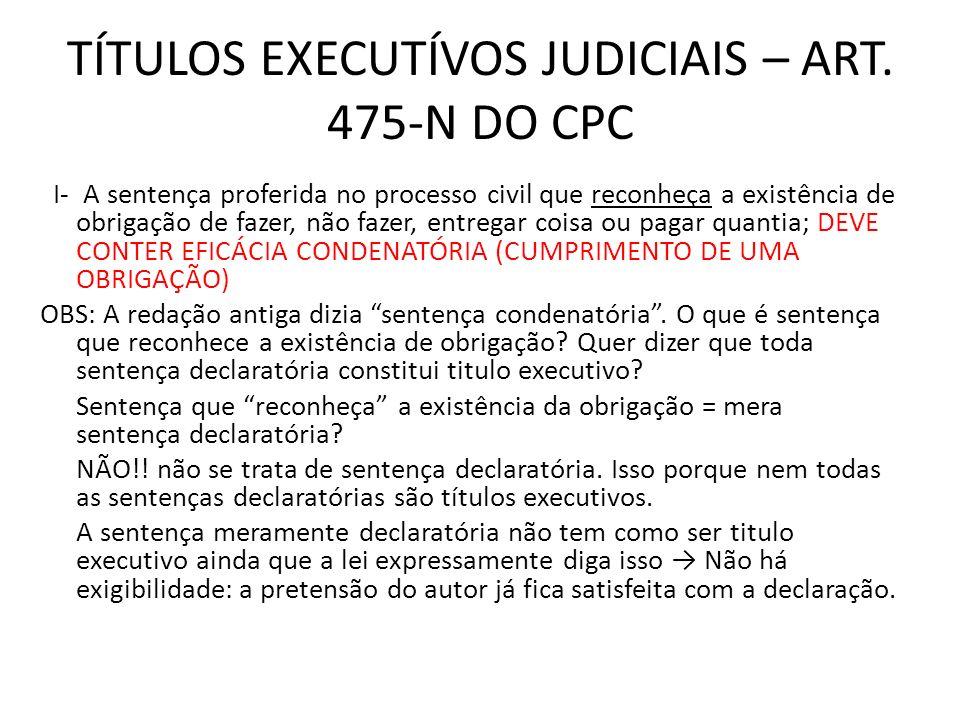 TÍTULOS EXECUTÍVOS JUDICIAIS – ART. 475-N DO CPC