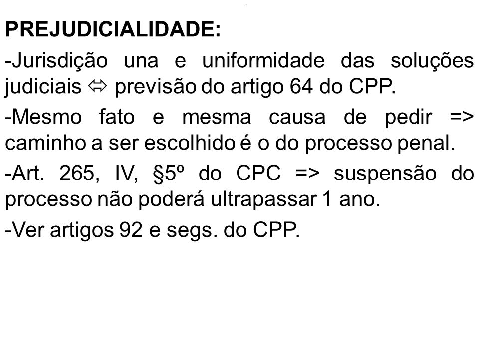 Ver artigos 92 e segs. do CPP.