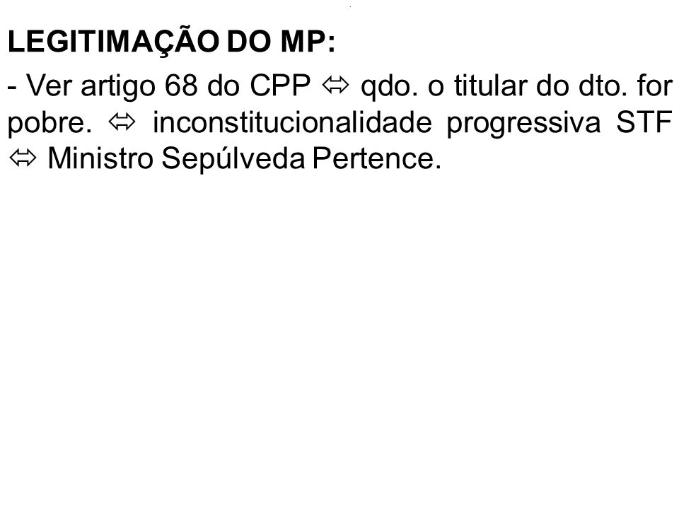 . LEGITIMAÇÃO DO MP:
