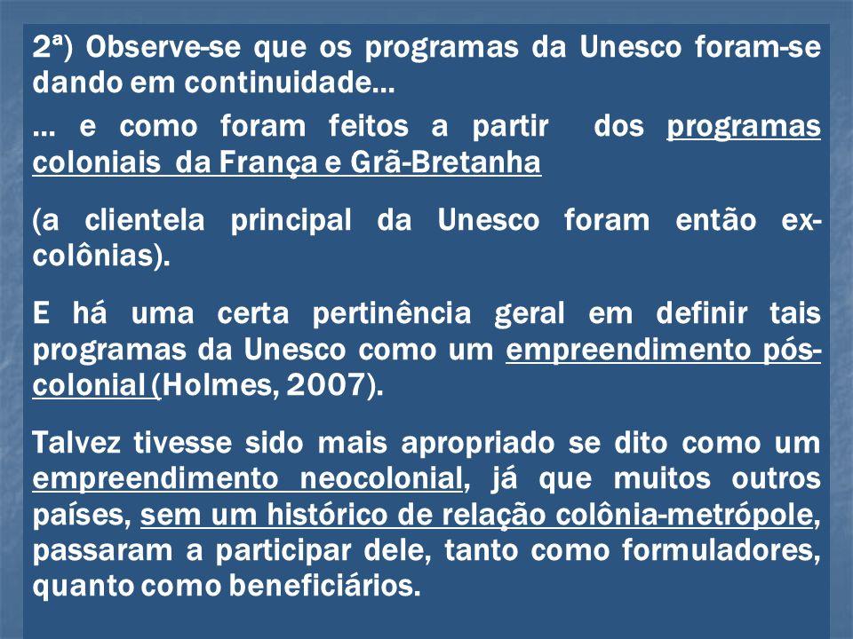 2ª) Observe-se que os programas da Unesco foram-se dando em continuidade...