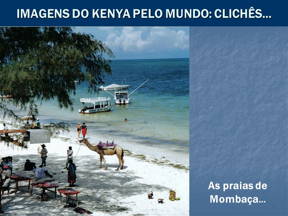 IMAGENS DO KENYA PELO MUNDO: CLICHÊS…