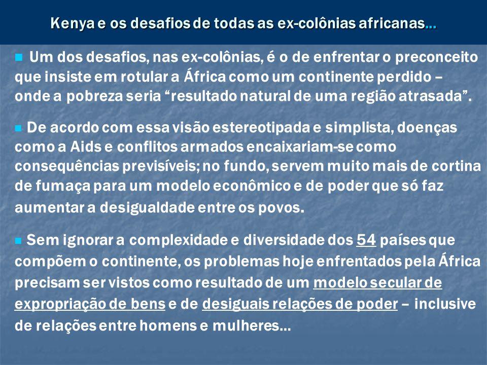 Kenya e os desafios de todas as ex-colônias africanas...