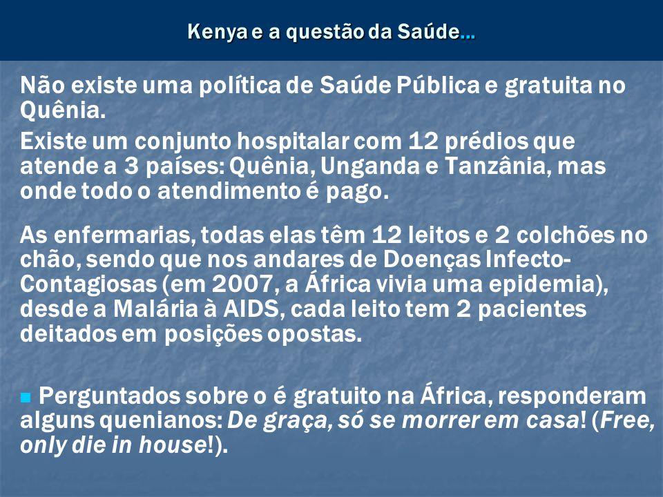 Kenya e a questão da Saúde...
