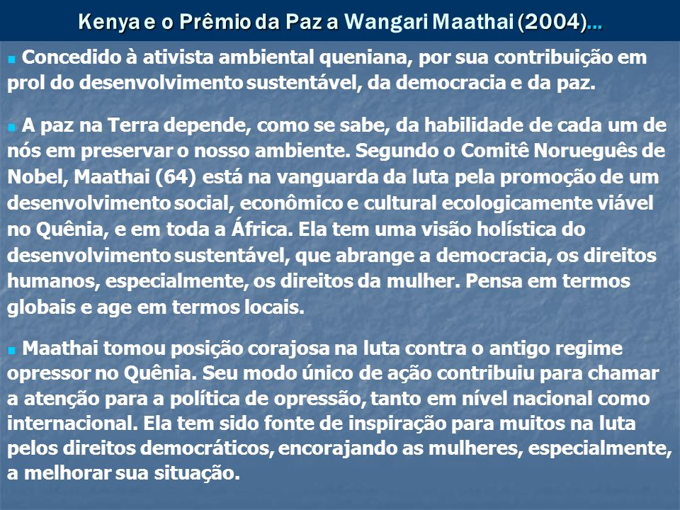 Kenya e o Prêmio da Paz a Wangari Maathai (2004)...