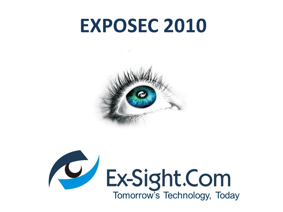 EXPOSEC 2010 Tomorrow's Technology, Today