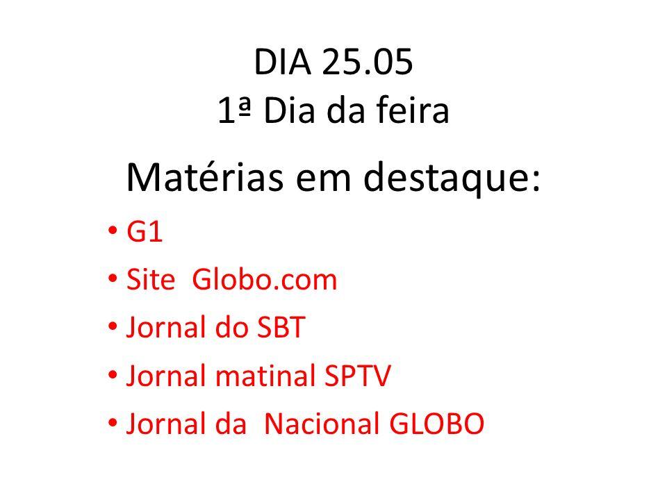 Matérias em destaque: DIA 25.05 1ª Dia da feira G1 Site Globo.com