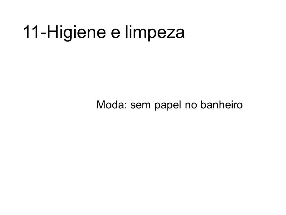 11-Higiene e limpeza Moda: sem papel no banheiro