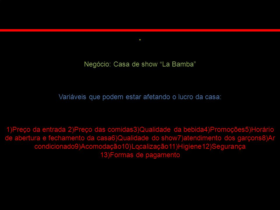 . Negócio: Casa de show La Bamba