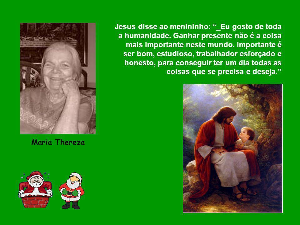 Jesus disse ao menininho: _Eu gosto de toda a humanidade