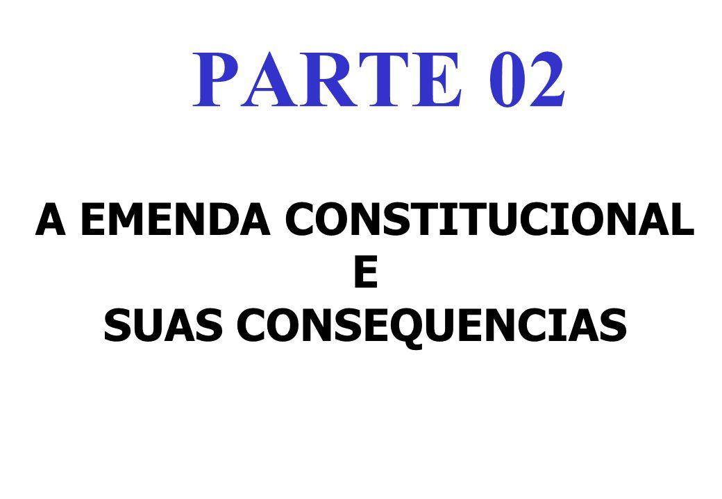 A EMENDA CONSTITUCIONAL E