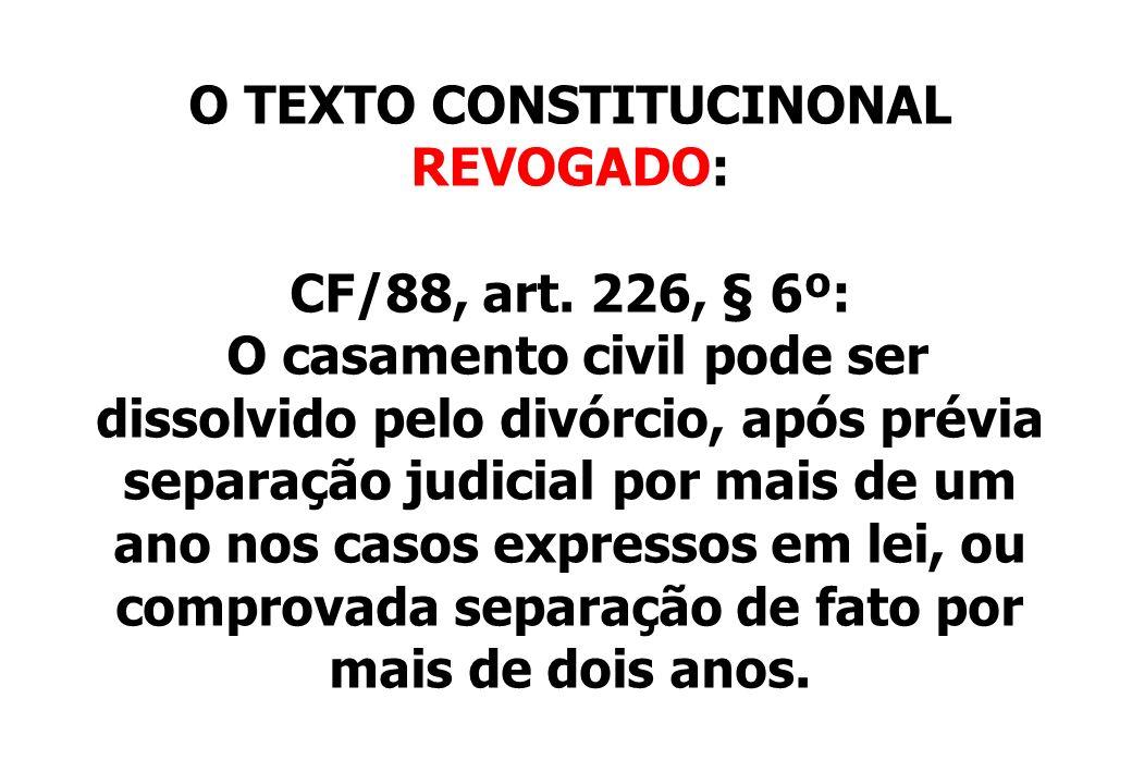 O TEXTO CONSTITUCINONAL REVOGADO: