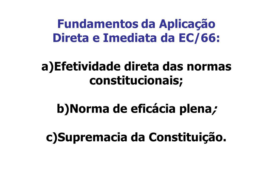 Fundamentos da Aplicação Direta e Imediata da EC/66: