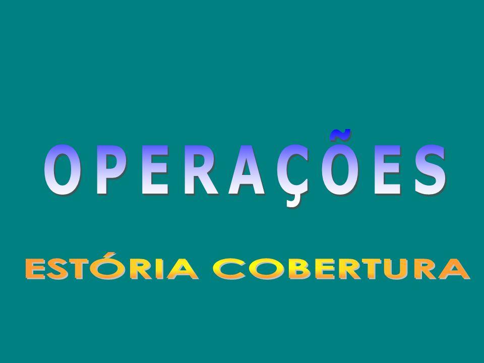 OPERAÇÕES ESTÓRIA COBERTURA