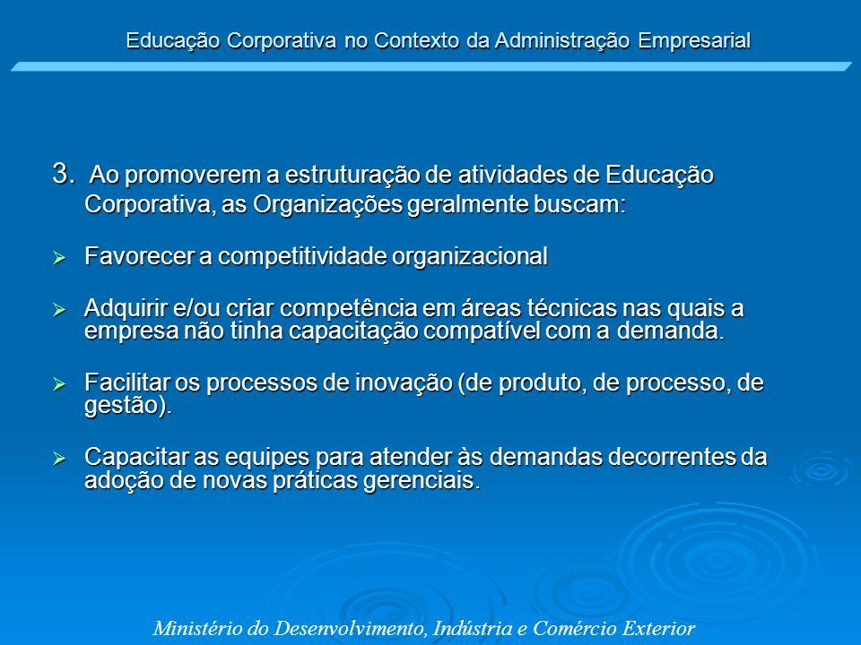 3. Ao promoverem a estruturação de atividades de Educação Corporativa, as Organizações geralmente buscam: